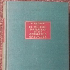 Libros de segunda mano: EL ULTIMO PARAISO DE LOS ANIMALES SALVAJES - B. GRZIMEK. Lote 136012286