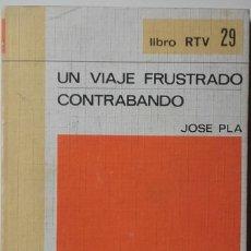Libros de segunda mano: JOSEP PLA: UN VIAJE FRUSTADO/ CONTRABANDO. Lote 136209862