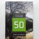 Libros de segunda mano: 50 RUTAS POR ASTURIAS - BERNARDO CANGA Y CARMEN PIÑAN - 2013 - MONTAÑA. Lote 136763718