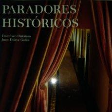 Libros de segunda mano: PARADORES HISTÓRICOS. FRANCISCO ONTAÑON. JUAN ESLAVA GALÁN. LUNWERG EDITORES. AÑO 1999. CARTONÉ CON. Lote 136843324