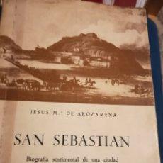 Libros de segunda mano: SAN SEBASTIÁN BIOGRAFÍA SENTIMENTAL DE UNA CIUDAD. JESÚS MARÍA DE AROZAMENA. DEDICADA. Lote 136978176