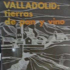 Libros de segunda mano - Valladolid: tierras de pan y vino - Enrique Gavilán - 135051522