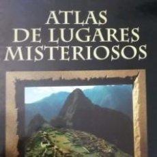 Libros de segunda mano: ATLAS DE LUGARES MISTERIOSOS.. Lote 138257982