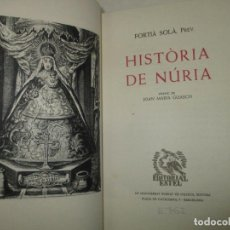 Libros de segunda mano: HISTÒRIA DE NÚRIA. SOLÀ, FORTIA. 1952. EDICIÓ NUMERADA PAPER DE FIL. 1952.. Lote 138541134