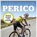 Libros de segunda mano: LAS ESCAPADAS DE PERICO. RUTAS EN BICI POR ESPAÑA - PEDRO DELGADO. Lote 131787247