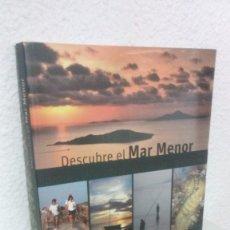 Libros de segunda mano: DESCUBRE EL MAR MENOR. MINISTERIO MEDIO AMBIENTE Y NATURSPORT 2010. MAR MEDITERRANEO.. Lote 138902882