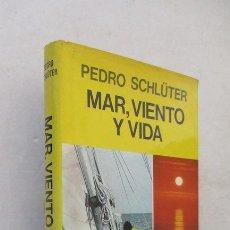 Libros de segunda mano: MAR, VIENTO Y VIDA. Lote 139167086