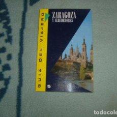 Libros de segunda mano: ZARAGOZA Y ALREDEDORES , GUIA DEL VIAJERO. Lote 139344586