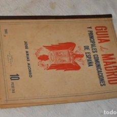 Libros de segunda mano: ANTIGUA GUIA DE MADRID Y PRINCIPALES COMUNICACIONES DE ESPAÑA - JOSÉ ARIAS ALONSO - 1941 - ENVÍO 24H. Lote 139350522