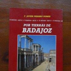 Libros de segunda mano: POR TIERRAS DE BADAJOZ. F. JAVIER PIZARRO GÓMEZ. ED. LANCIA. LEÓN. 1992,. Lote 139727058