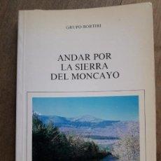 Libros de segunda mano: SENDERISMO: ANDAR POR LA SIERRA DEL MONCAYO. Lote 139775350