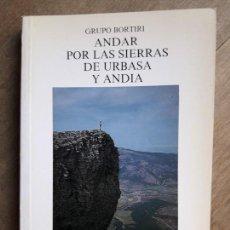 Libros de segunda mano: SENDERISMO: ANDAR POR LAS SIERRAS DE URBASA Y ANDIA. Lote 139775482