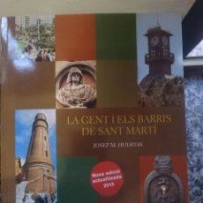 Libros de segunda mano: LA GENT I ELS BARRIS DE SANT MARTI -PORTADA DETRAS ROTA PERO RESTO BIEN -VER FOTOS. Lote 139889546