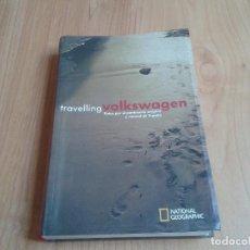 Libros de segunda mano: TRAVELLING VOLKSWAGEN -- RUTAS POR EL PATRIMONIO ARTÍSTICO Y NATURAL DE ESPAÑA -- NATIONAL GEGRAPHIC. Lote 139945566