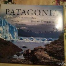 Libros de segunda mano: PATAGONIA. EL ÚLTIMO CONFÍN DE LA NATURALEZA - MARCOS ZIMMERMANN / TOMÁS ELOY MARTÍNEZ. Lote 140157062