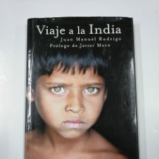 Libros de segunda mano: VIAJE A LA INDIA. - JUAN MANUEL RODRIGO, PROLOGO DE JAVIER MORO. NATIONAL GEOGRAPHIC. TDK356. Lote 140233418