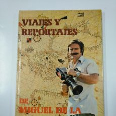 Libros de segunda mano: VIAJES Y REPORTAJES MIGUEL DE LA QUADRA SALCEDO. TDK89. Lote 176519435