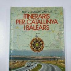 Libros de segunda mano: ITINERARIS PER CATALUNYA I BALEARS. JOSEP Mª ARMENGOU. JORDI GUMI. TDK356. Lote 140242590