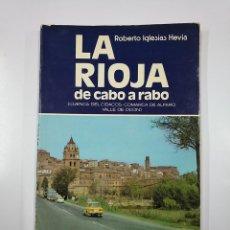 Libros de segunda mano: LA RIOJA DE CABO A RABO. IGLESIAS HEVIA ROBERTO. CUENCA DEL CIDACOS. ALFARO. VALLE DE OCON. TDK355. Lote 140313286