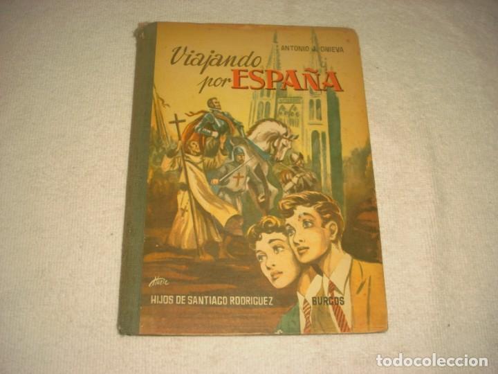 VIAJANDO POR ESPAÑA , ANTONIO J. ONIEVA . HIJOS DE SANTIAGO RODRIGUEZ 1964 (Gebrauchte Bücher - Geografie und Reisen)