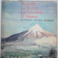 Libros de segunda mano: ALFREDO REYES: TENERIFE LA PALMA LA GOMERA EL HIERRO. Lote 140567502