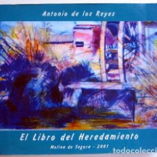 Libros de segunda mano: EL LIBRO DEL HEREDAMIENTO, DE ANTONIO DE LOS REYES. MOLINA DE SEGURA 2001. Lote 140661890