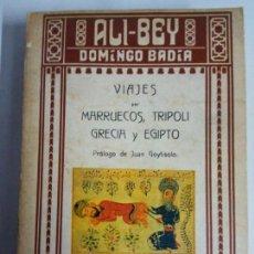 Libros de segunda mano: ALI-BEY DOMINGO BADIA VIAJES POR MARRUECOS TRIPOLI GRECIA Y EGIPTO EDICION DE 2000 EJEMPLARES 1982. Lote 140864982