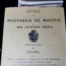 Libros de segunda mano: CRÓNICA DE LA PROVINCIA DE MADRID - MADRID 1865 - ED. FACSÍMIL - CAYETANO ROSELL. Lote 141134566