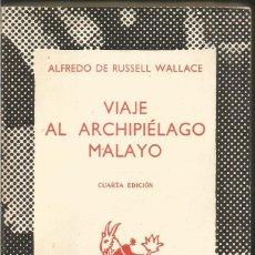 Libros de segunda mano: ALFREDO DE RUSSELL WALLACE. VIAJE AL ARCHIPIELAGO MALAYO. ESPASA CALPE. Lote 141597126