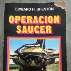Libros de segunda mano: ANTIGIO LIBRO OPERACIÓN SAUCER EDWARD H SHENTON ED LIMITADA 3000 EJEMPLARES BUENOS AIRES . Lote 141650866