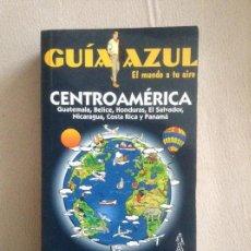 Libros de segunda mano: GUIA AZUL CENTROAMERICA GUATEMALA BELICE HONDURAS EL SALVADOR NICARAGUA COSTA RICA Y PANAMA. Lote 259986570