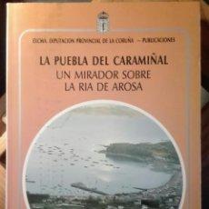 Libros de segunda mano: MANUEL DOMÍNGUEZ FONTÁN. LA PUEBLA DEL CARAMIÑAL, UN MIRADOR SOBRE LA RÍA DE AROSA. 1987. Lote 141906942