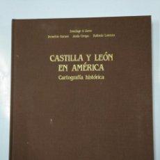 Libros de segunda mano: CASTILLA Y LEON EN AMERICA. CARTOGRAFIA HISTORICA. DOMINGO S. ZURRO. DEMETRIO RAMOS... TDK356. Lote 135509761