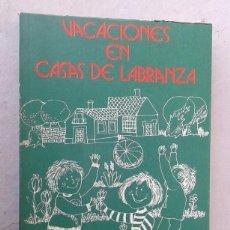 Libros de segunda mano: VACACIONES EN CASAS DE LABRANZA. Lote 142086518