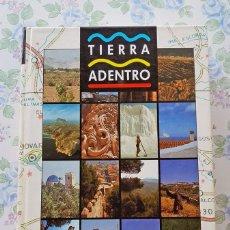 Libros de segunda mano: LIBRO TIERRA ADENTRO RUTAS PROVINCIA ALICANTE TURISMO SENDERISMO. Lote 142196290