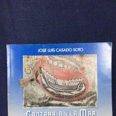 Libros de segunda mano: JOSE LUIS CASADO SOTO CANTABRIA Y LA MAR EN LA HISTORIA 1987 SANTANDER 21X25CMS. Lote 142466354