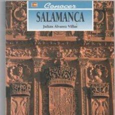 Libros de segunda mano: CONOCER SALAMANCA. JULIÁN ALVAREZ VILLAR.. Lote 142577542