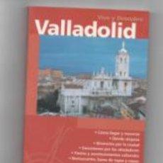 Libros de segunda mano: VIVE Y DESCUBRE VALLADOLID. VVAA.. Lote 142577692