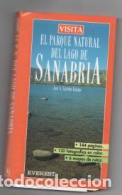 EL PARQUE NATURAL DEL LAGO DE SANABRIA. JOSÉ A. CARREÑO LOZANO. (Libros de Segunda Mano - Geografía y Viajes)