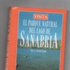 Libros de segunda mano: EL PARQUE NATURAL DEL LAGO DE SANABRIA. JOSÉ A. CARREÑO LOZANO.. Lote 142577724