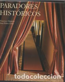 PARADORES HISTÓRICOS. FRANCISCO HONTAÑÓN, JUAN ESLAVA GALÁN. (Libros de Segunda Mano - Geografía y Viajes)