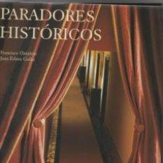 Libros de segunda mano: PARADORES HISTÓRICOS. FRANCISCO HONTAÑÓN, JUAN ESLAVA GALÁN.. Lote 142577808