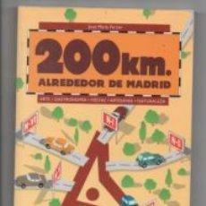 Libros de segunda mano: 200 KM ALREDEDOR DE MADRID. SALIDAS POR LA N-I. SALIDAS POR LA N -II.JOSÉ MARÍA FERRER.. Lote 142578044