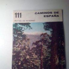 Libros de segunda mano: ANTIGUA GUIA TURISTICA CAMINOS DE ESPAÑA RUTAS DE INVIERNO ZONAS INVERNALES. Lote 142780770