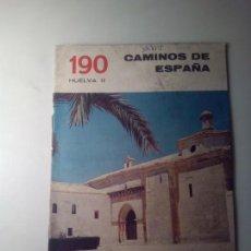 Libros de segunda mano: ANTIGUA GUIA TURISTICA CAMINOS DE ESPAÑA HUELVA. Lote 142780850