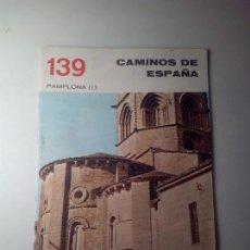Libros de segunda mano: ANTIGUA GUIA TURISTICA CAMINOS DE ESPAÑA PAMPLONA. Lote 142780914