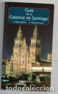GUÍA DE LA CATEDRAL DE SANTIAGO, BARRAL IGLESIAS, UZQUIERDO PERRÍN (Libros de Segunda Mano - Geografía y Viajes)
