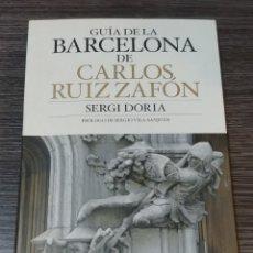 Libros de segunda mano: GUIA DE LA BARCELONA DE CARLOS RUIZ ZAFÓN SERGI DORIA PLANETA. Lote 143212485
