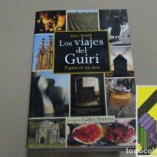 Libros de segunda mano: BEDELL, GARY:LOS VIAJES DEL GUIRI. ESPAÑA EN MI ALMA (TRAD:ANA MENDOZA.PRÓLOGO:CARLOS HERRERA). Lote 143587822