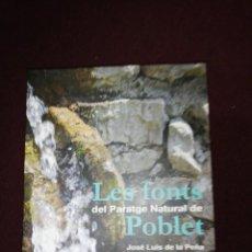 Libros de segunda mano: JOSÉ LUÍS DE LA PEÑA, LES FONTS DEL PERATGE NATURAL DE POBLET. Lote 143663630